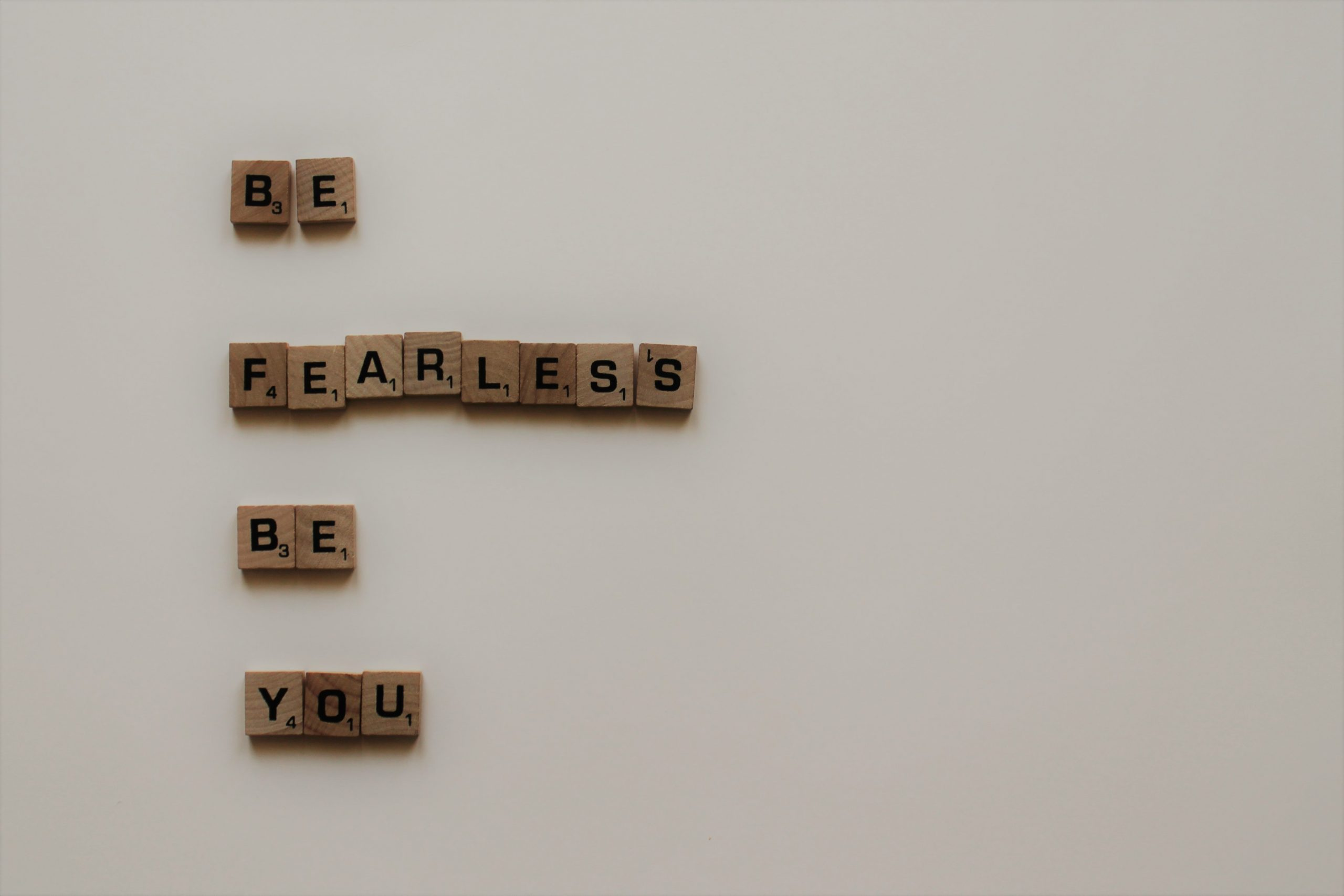 Be fearless - be you