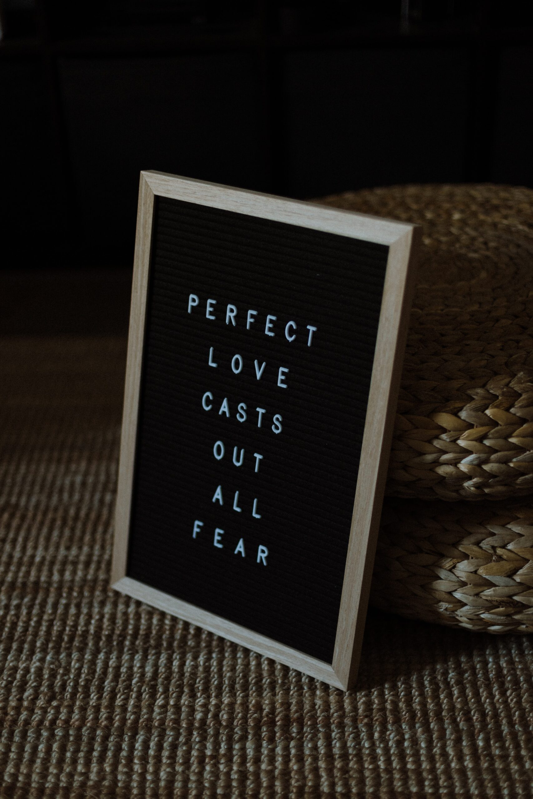 Perfect love casts out all fear on sign